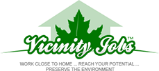 Vicinity Jobs Network - Work close to home...Reach your potential... Preserve the environment